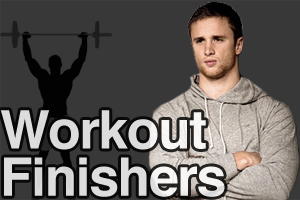 Workout Finishers: A Training Trick to Maximize Your Results by Chad Howse